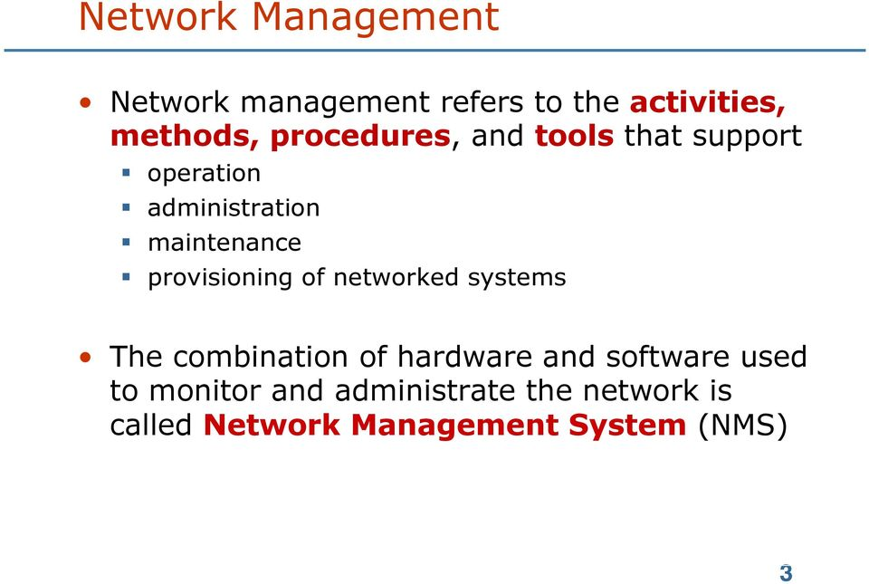 provisioning of networked systems The combination of hardware and software