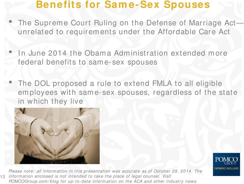 Administration extended more federal benefits to same-sex spouses The DOL proposed a rule