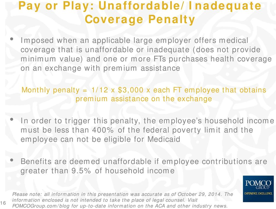 employee that obtains premium assistance on the exchange In order to trigger this penalty, the employee s household income must be less than 400% of the federal