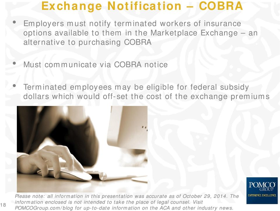 purchasing COBRA Must communicate via COBRA notice Terminated employees may be