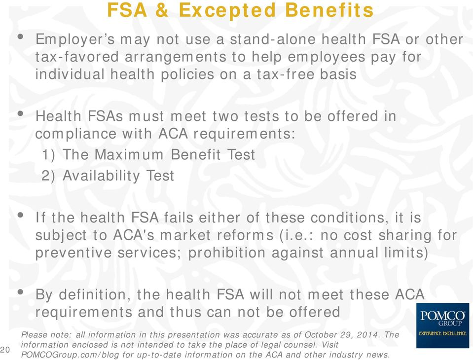 Test 2) Availability Test If the health FSA fails either of these conditions, it is subject to ACA's market reforms (i.e.: no cost sharing for