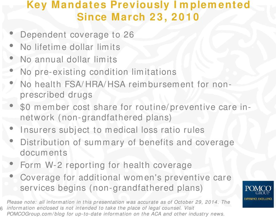 routine/preventive care innetwork (non-grandfathered plans) Insurers subject to medical loss ratio rules Distribution of summary of