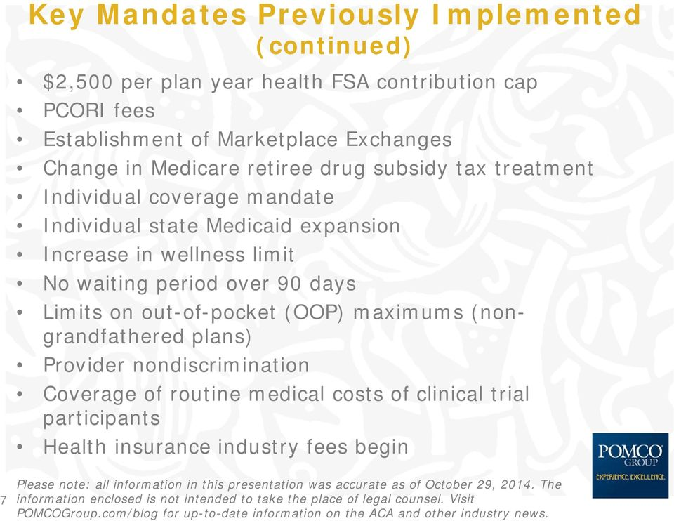 expansion Increase in wellness limit No waiting period over 90 days Limits on out-of-pocket (OOP) maximums (nongrandfathered