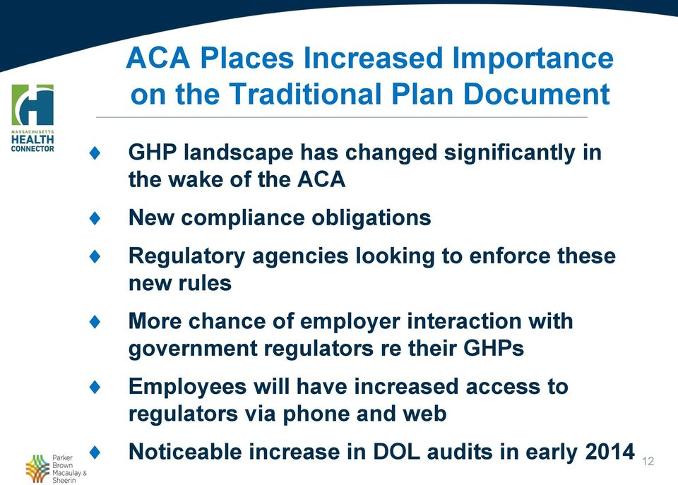 enforce these new rules More chance of employer interaction with government regulators re their GHPs