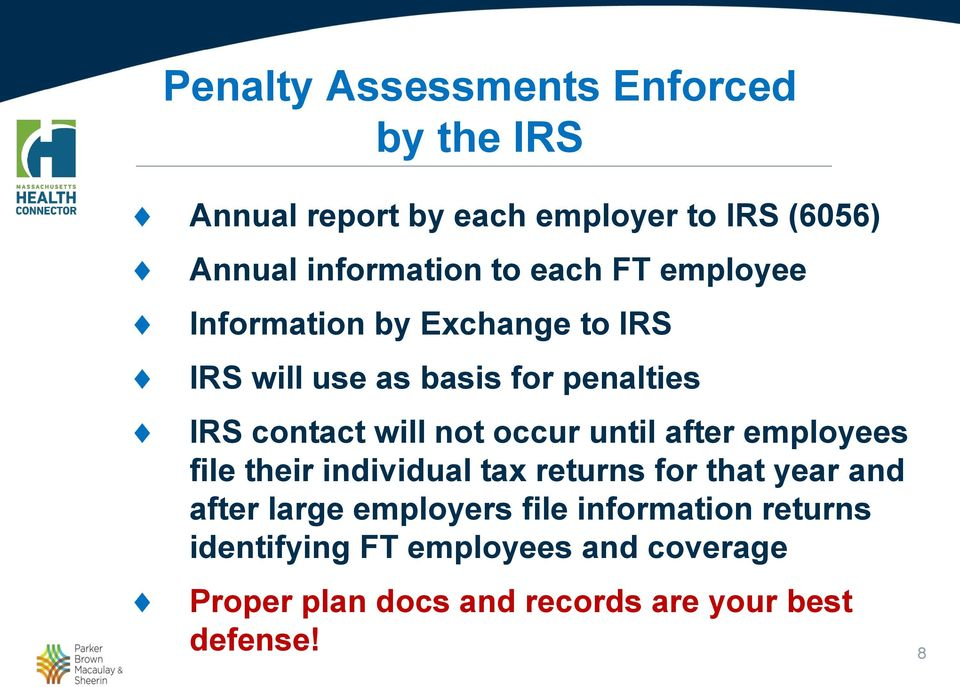 occur until after employees file their individual tax returns for that year and after large employers file