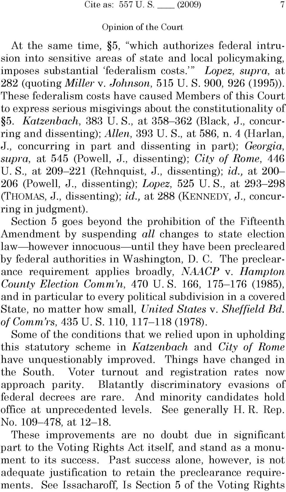 Katzenbach, 383 U. S., at 358 362 (Black, J., concurring and dissenting); Allen, 393 U. S., at 586, n. 4 (Harlan, J., concurring in part and dissenting in part); Georgia, supra, at 545 (Powell, J.