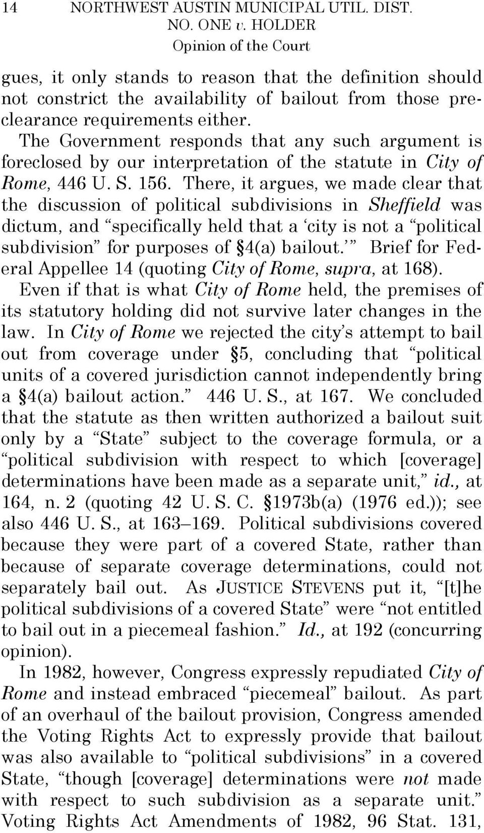 The Government responds that any such argument is foreclosed by our interpretation of the statute in City of Rome, 446 U. S. 156.