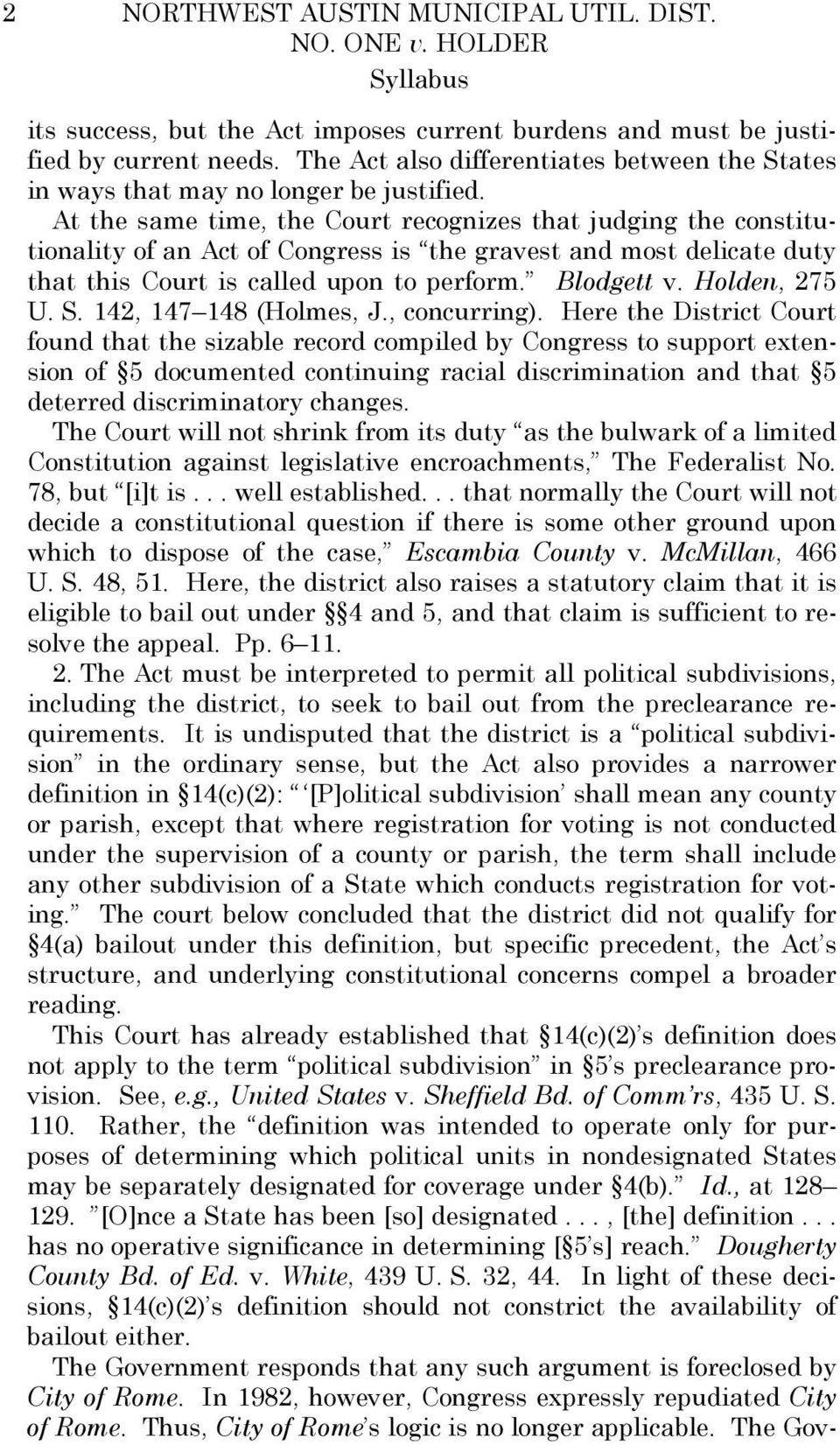 At the same time, the Court recognizes that judging the constitutionality of an Act of Congress is the gravest and most delicate duty that this Court is called upon to perform. Blodgett v.