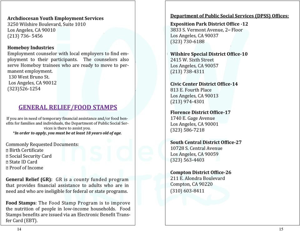 Los Angeles, CA 90012 (323)526-1254 GENERAL RELIEF/FOOD STAMPS If you are in need of temporary financial assistance and/or food benefits for families and individuals, the Department of Public Social