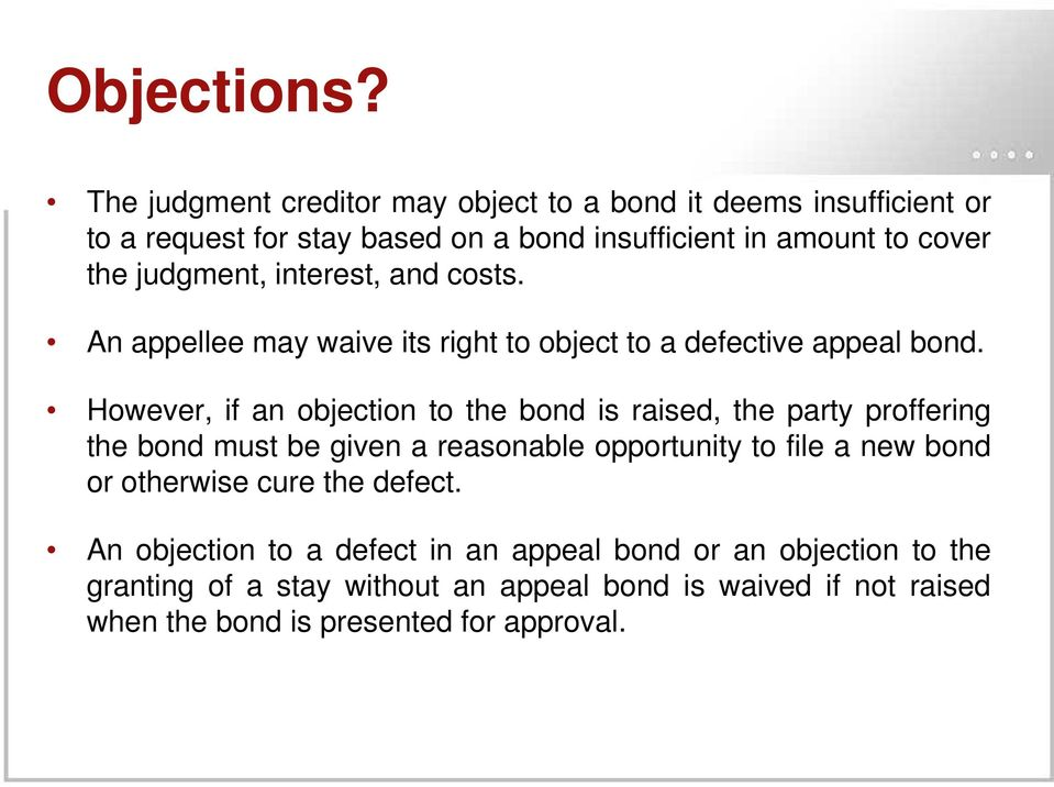 judgment, interest, and costs. An appellee may waive its right to object to a defective appeal bond.