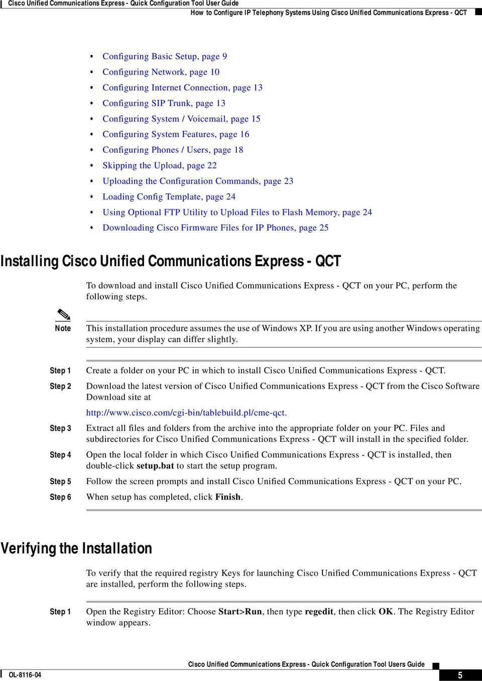 Files to Flash Memory, page 24 Downloading Cisco Firmware Files for IP Phones, page 25 Installing Cisco Unified Communications Express - QCT To download and install Cisco Unified Communications