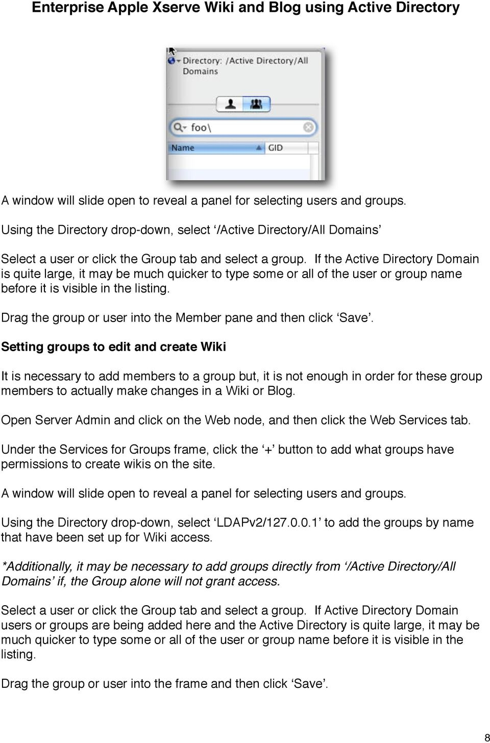If the Active Directory Domain is quite large, it may be much quicker to type some or all of the user or group name before it is visible in the listing.