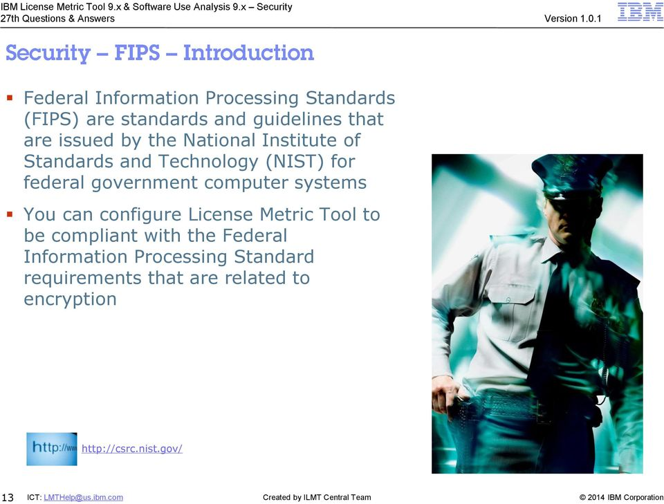 computer systems You can configure License Metric Tool to be compliant with the Federal