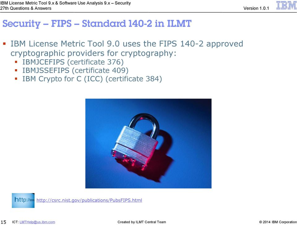 cryptography: IBMJCEFIPS (certificate 376) IBMJSSEFIPS
