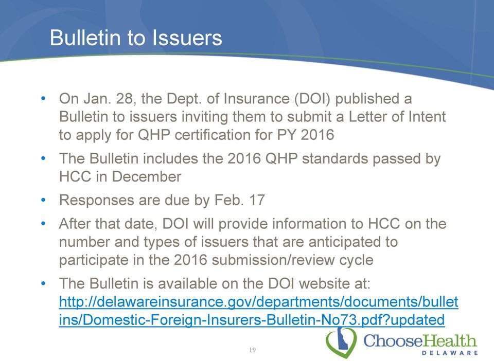 includes the 2016 QHP standards passed by HCC in December Responses are due by Feb.