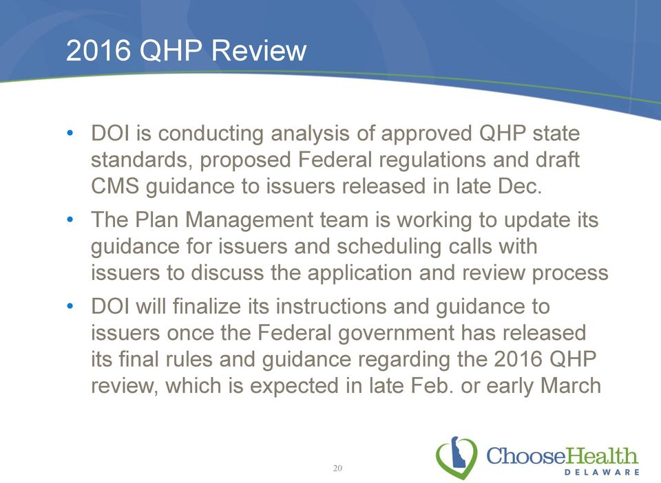 The Plan Management team is working to update its guidance for issuers and scheduling calls with issuers to discuss the