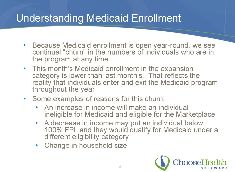 That reflects the reality that individuals enter and exit the Medicaid program throughout the year.