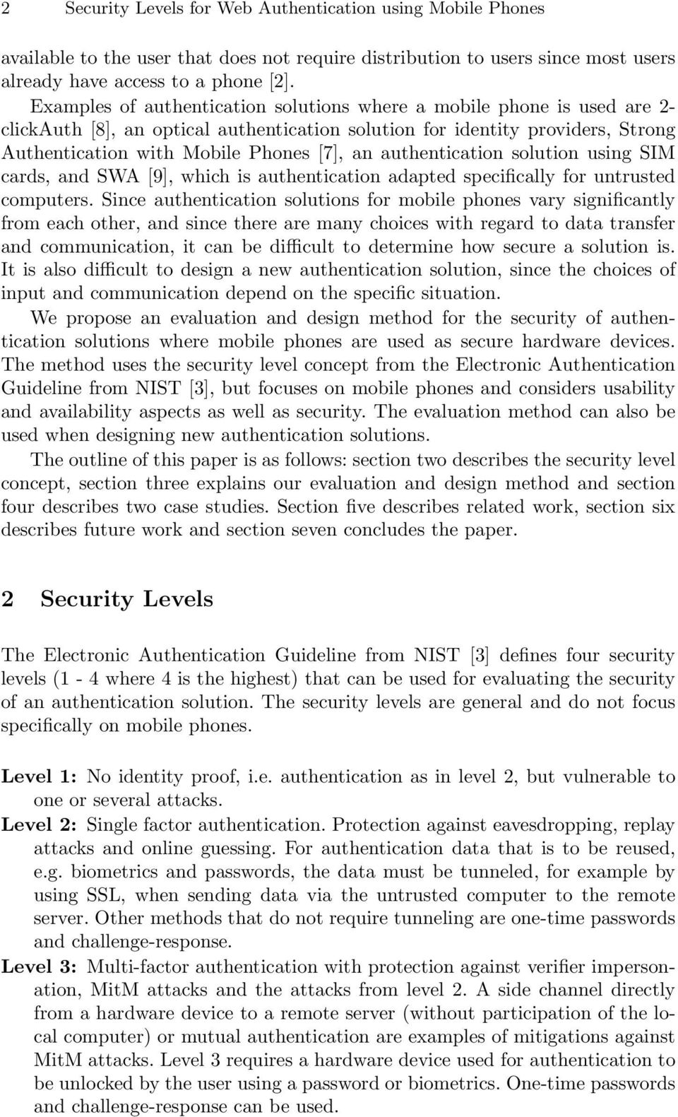 authentication solution using SIM cards, and SWA [9], which is authentication adapted specifically for untrusted computers.