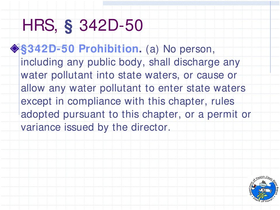 into state waters, or cause or allow any water pollutant to enter state waters