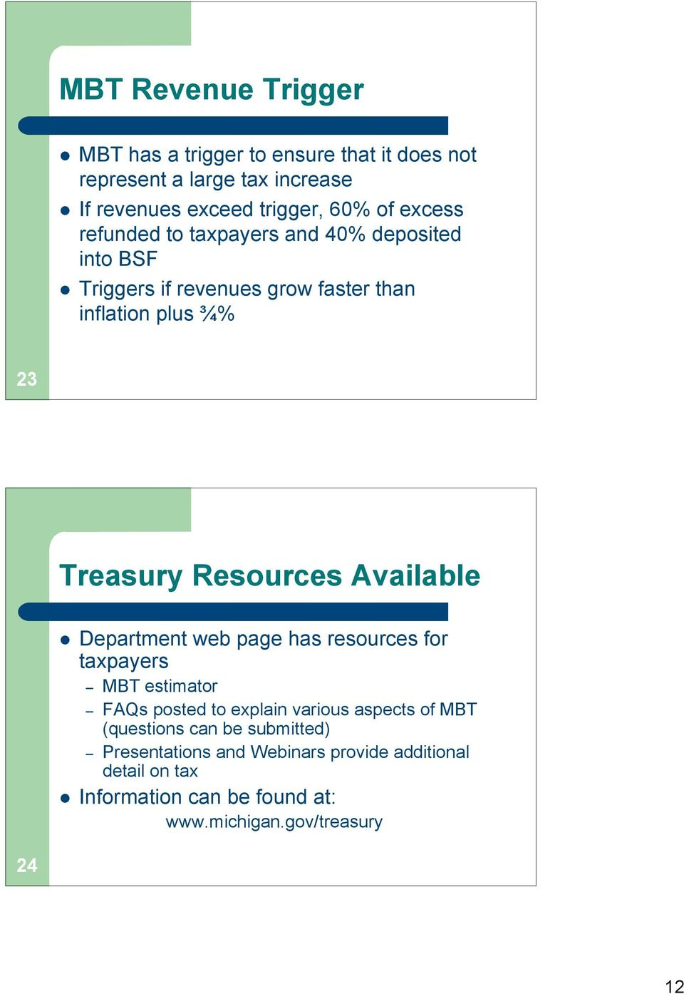 Resources Available Department web page has resources for taxpayers MBT estimator FAQs posted to explain various aspects of MBT