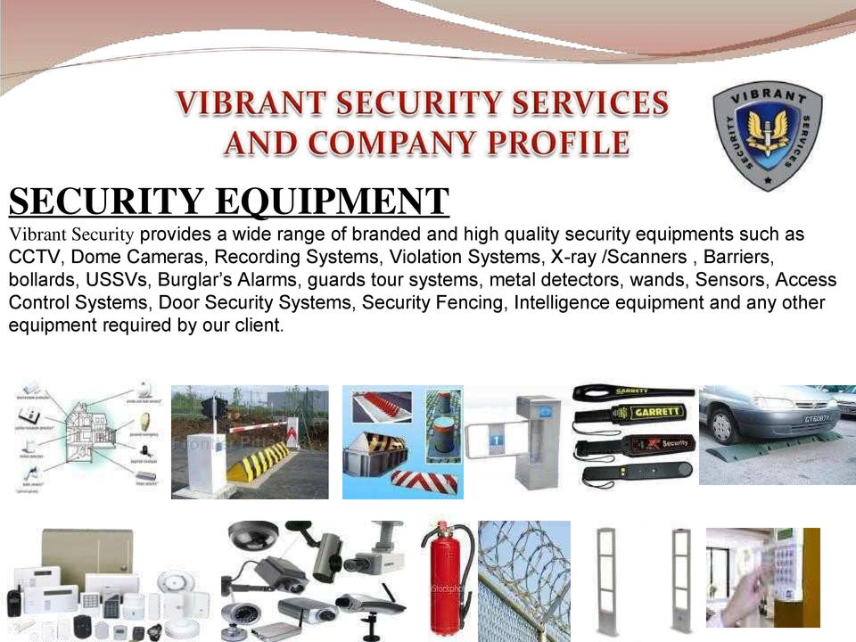 USSVs, Burglar s Alarms, guards tour systems, metal detectors, wands, Sensors, Access Control Systems,