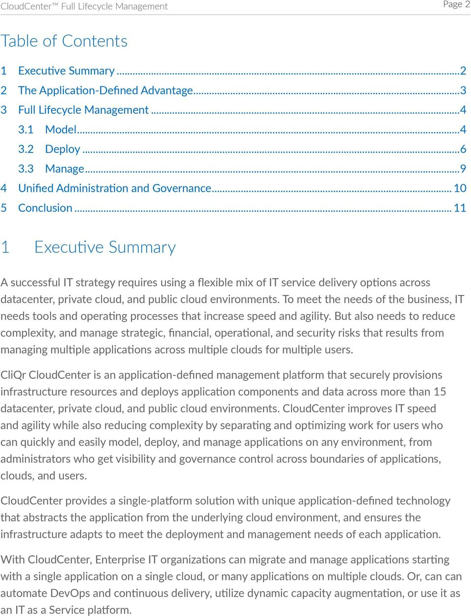 .. 11 1 Executive Summary A successful IT strategy requires using a flexible mix of IT service delivery options across datacenter, private cloud, and public cloud environments.