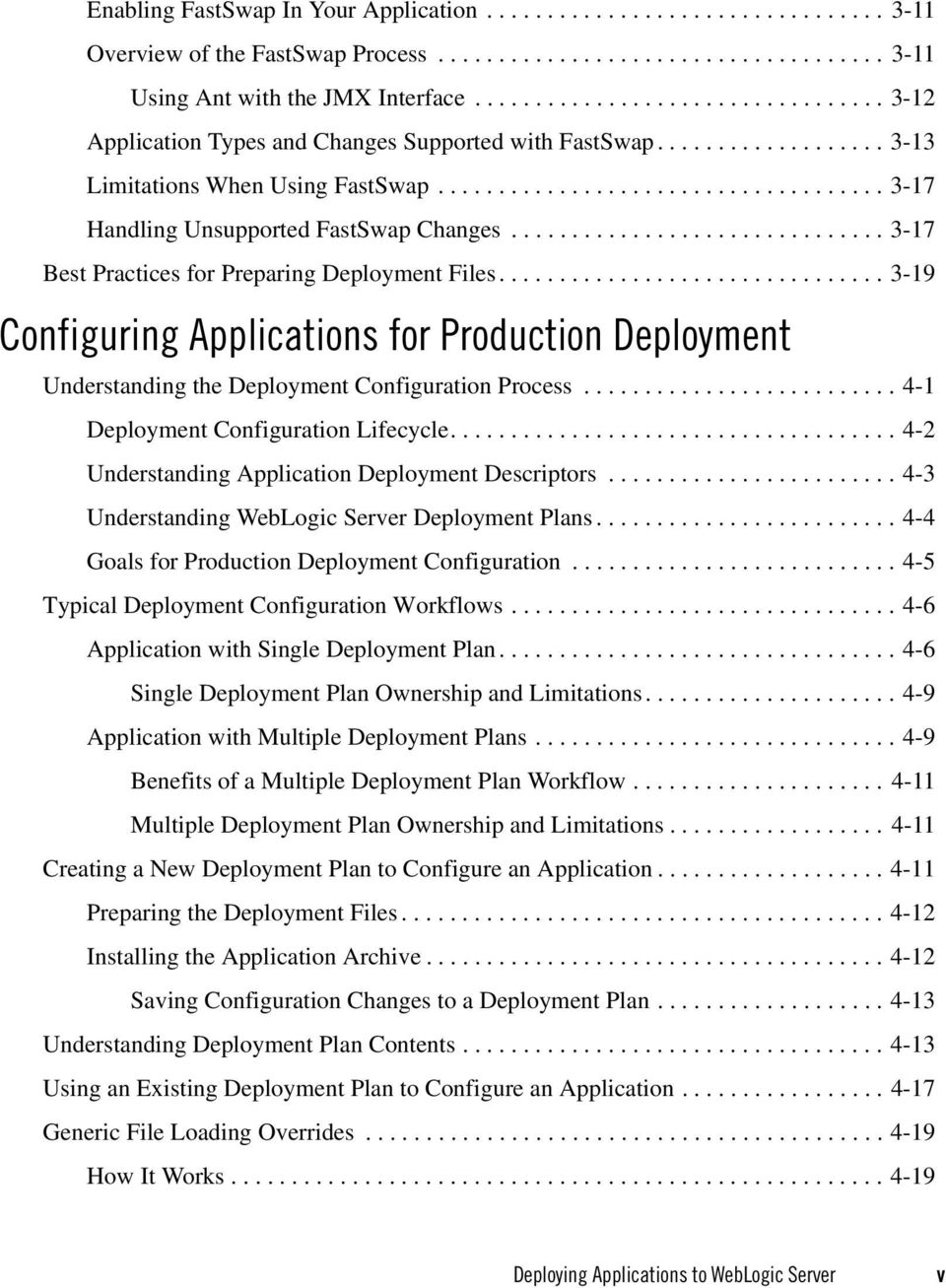 .............................. 3-17 Best Practices for Preparing Deployment Files................................ 3-19 Configuring Applications for Production Deployment Understanding the Deployment Configuration Process.
