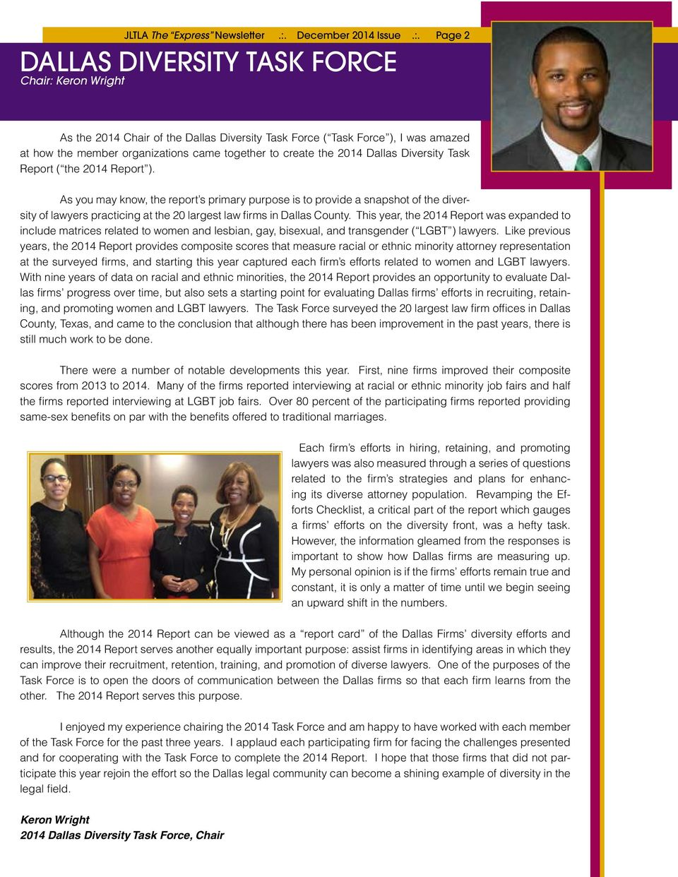 Page 2 DALLAS DIVERSITY TASK FORCE Chair: Keron Wright As the 2014 Chair of the Dallas Diversity Task Force ( Task Force ), I was amazed at how the member organizations came together to create the