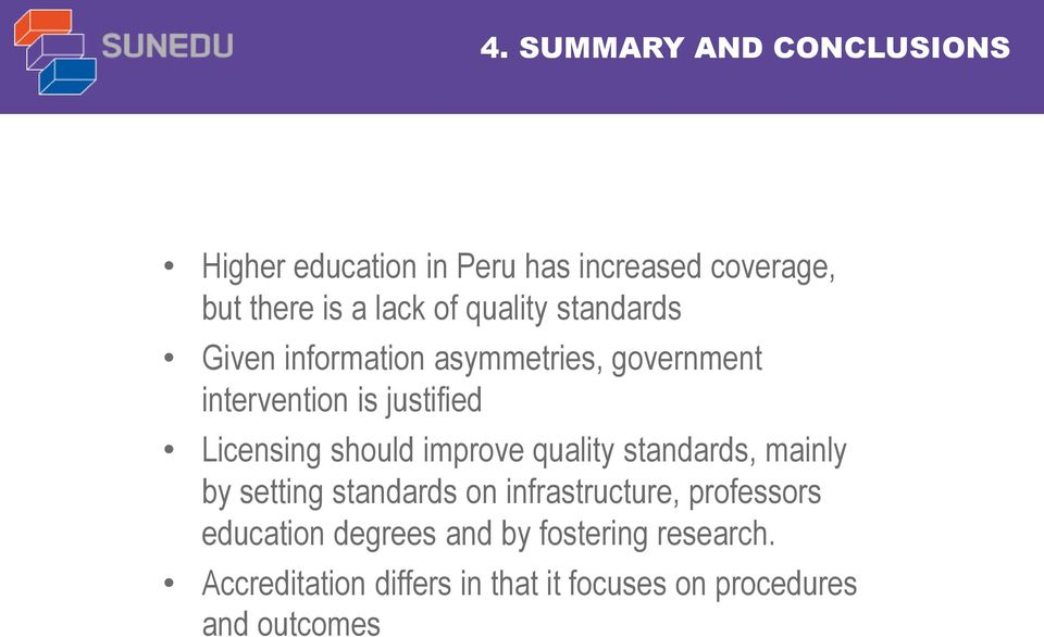 should improve quality standards, mainly by setting standards on infrastructure, professors