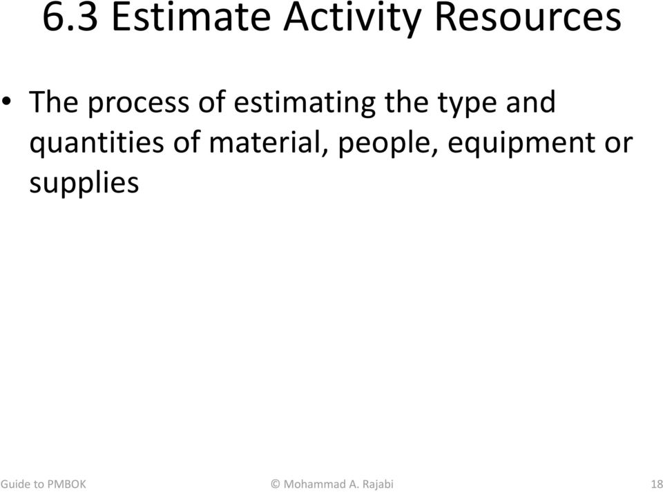 quantities of material, people,