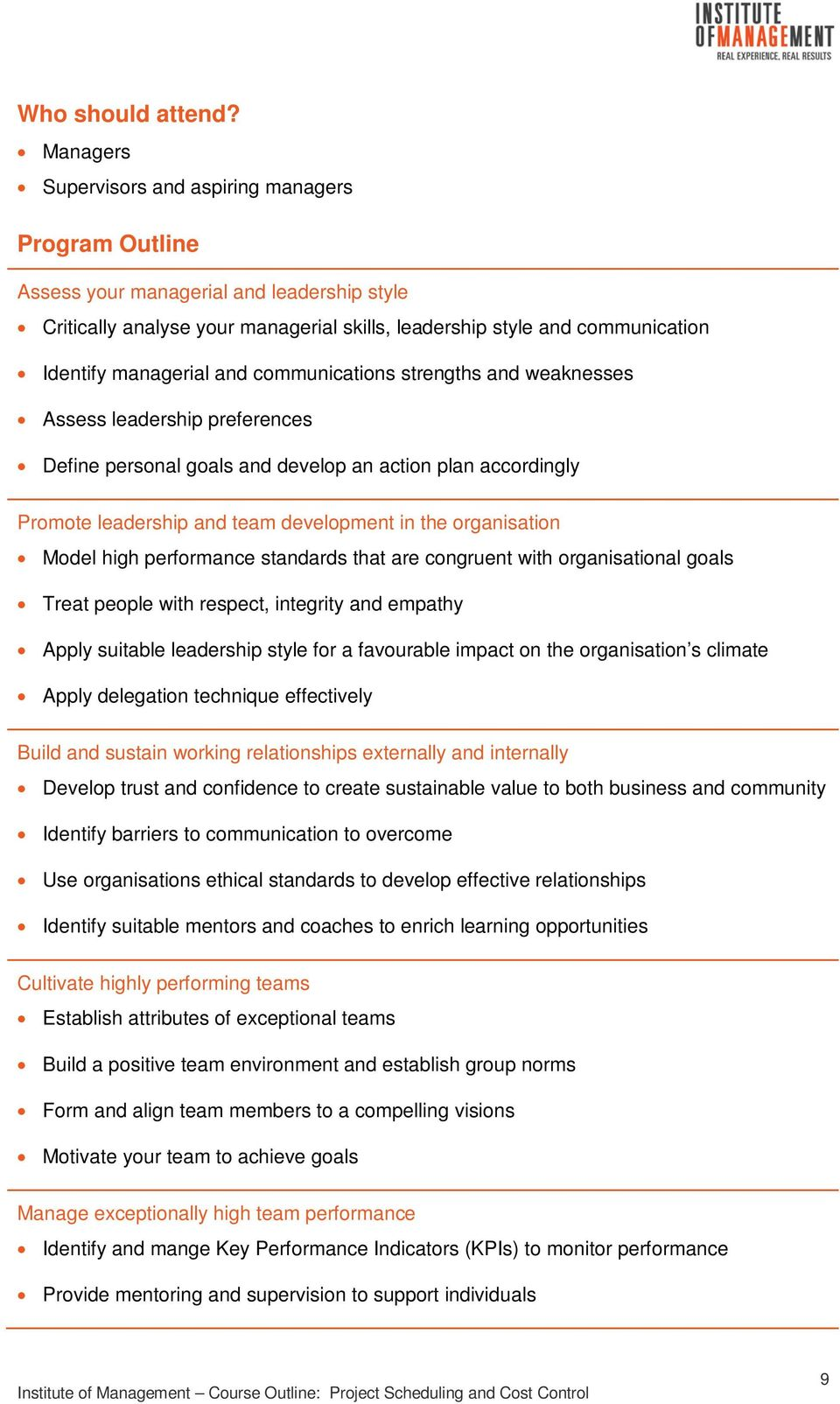 managerial and communications strengths and weaknesses Assess leadership preferences Define personal goals and develop an action plan accordingly Promote leadership and team development in the