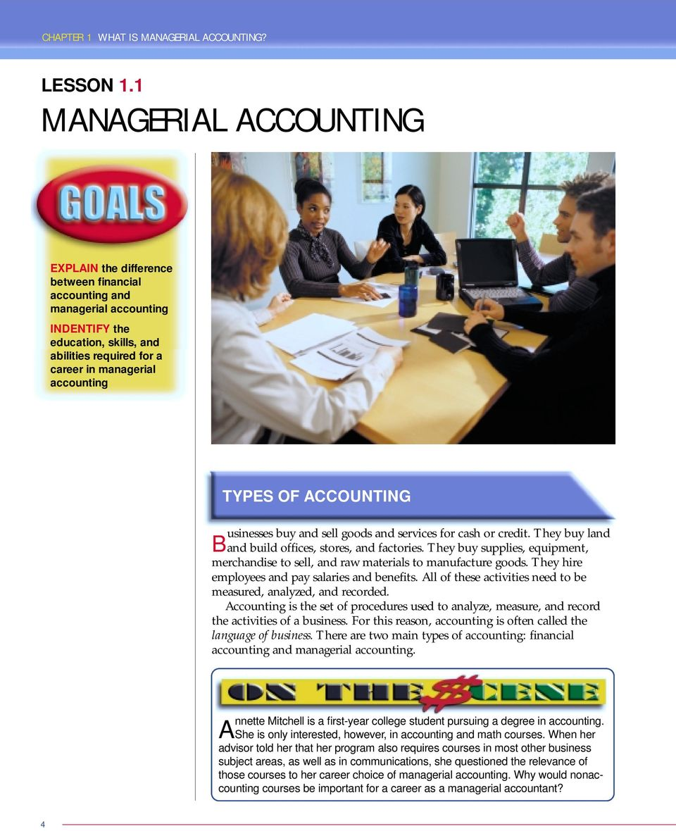 TYPES OF ACCOUNTING usinesses buy and sell goods and services for cash or credit. They buy land Band build offices, stores, and factories.