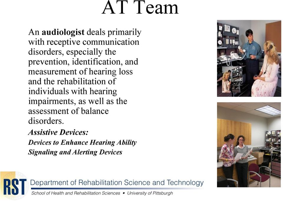 rehabilitation of individuals with hearing impairments, as well as the assessment of