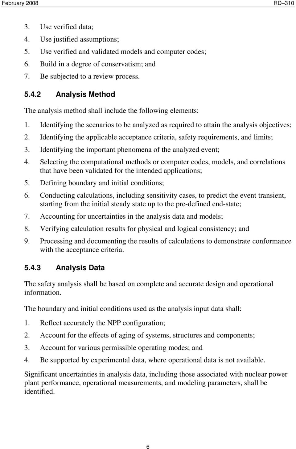 Identifying the important phenomena of the analyzed event; 4. Selecting the computational methods or computer codes, models, and correlations that have been validated for the intended applications; 5.
