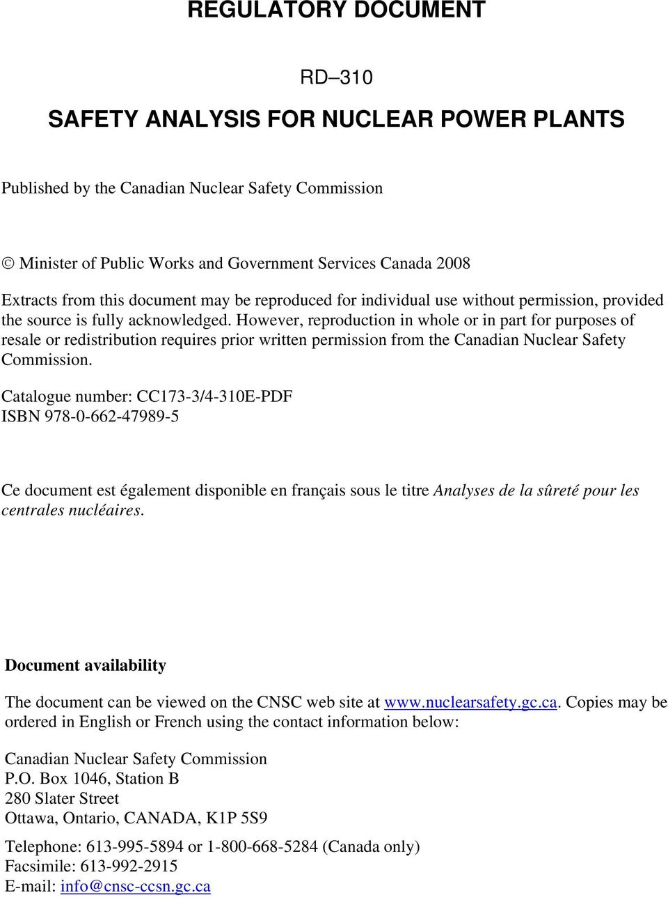 However, reproduction in whole or in part for purposes of resale or redistribution requires prior written permission from the Canadian Nuclear Safety Commission.