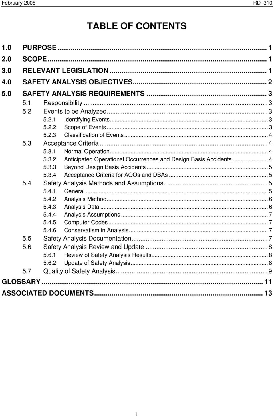 .. 4 5.3.3 Beyond Design Basis Accidents... 5 5.3.4 Acceptance Criteria for AOOs and DBAs... 5 5.4 Safety Analysis Methods and Assumptions... 5 5.4.1 General... 5 5.4.2 Analysis Method... 6 5.4.3 Analysis Data.