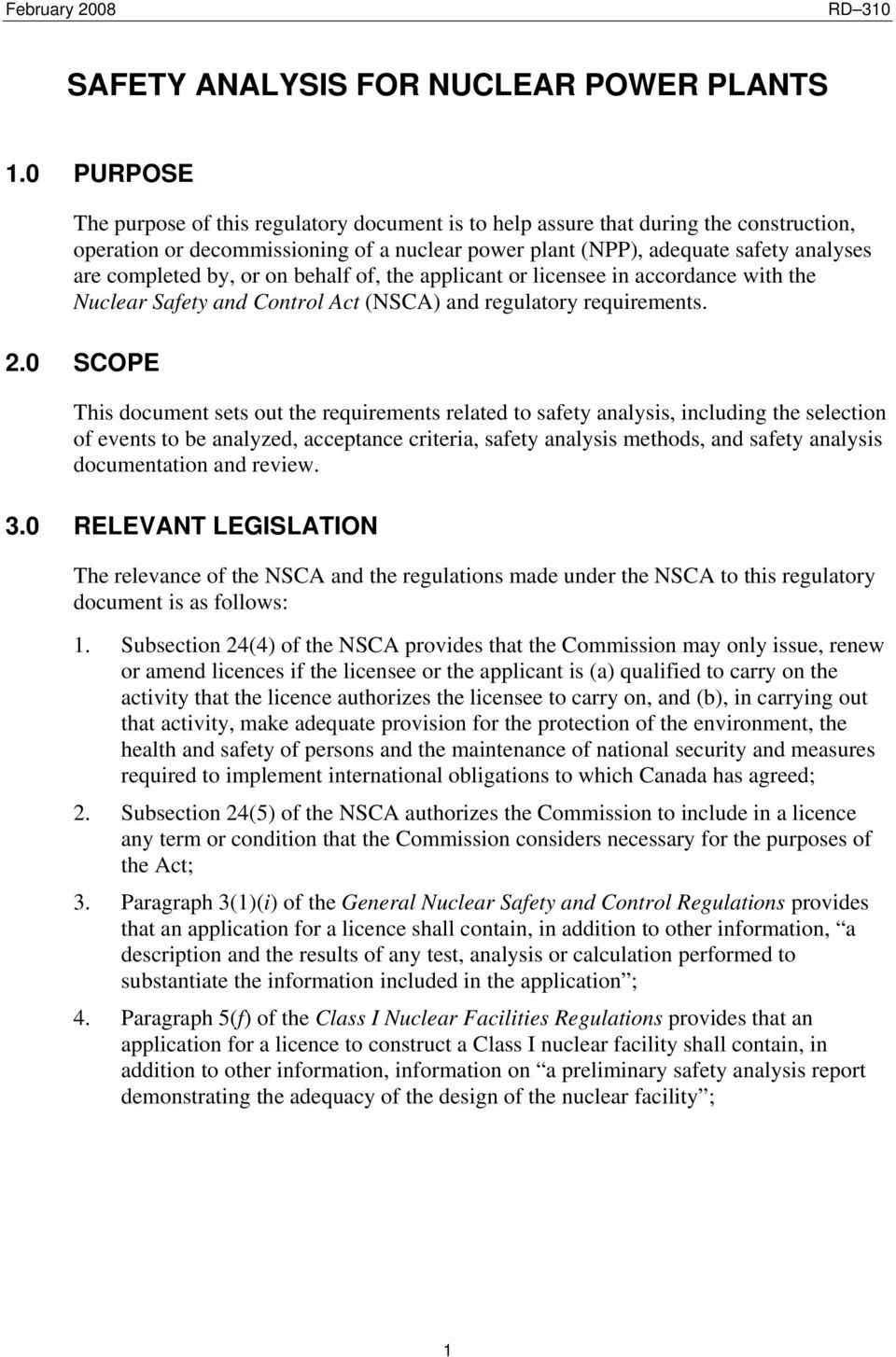 by, or on behalf of, the applicant or licensee in accordance with the Nuclear Safety and Control Act (NSCA) and regulatory requirements. 2.