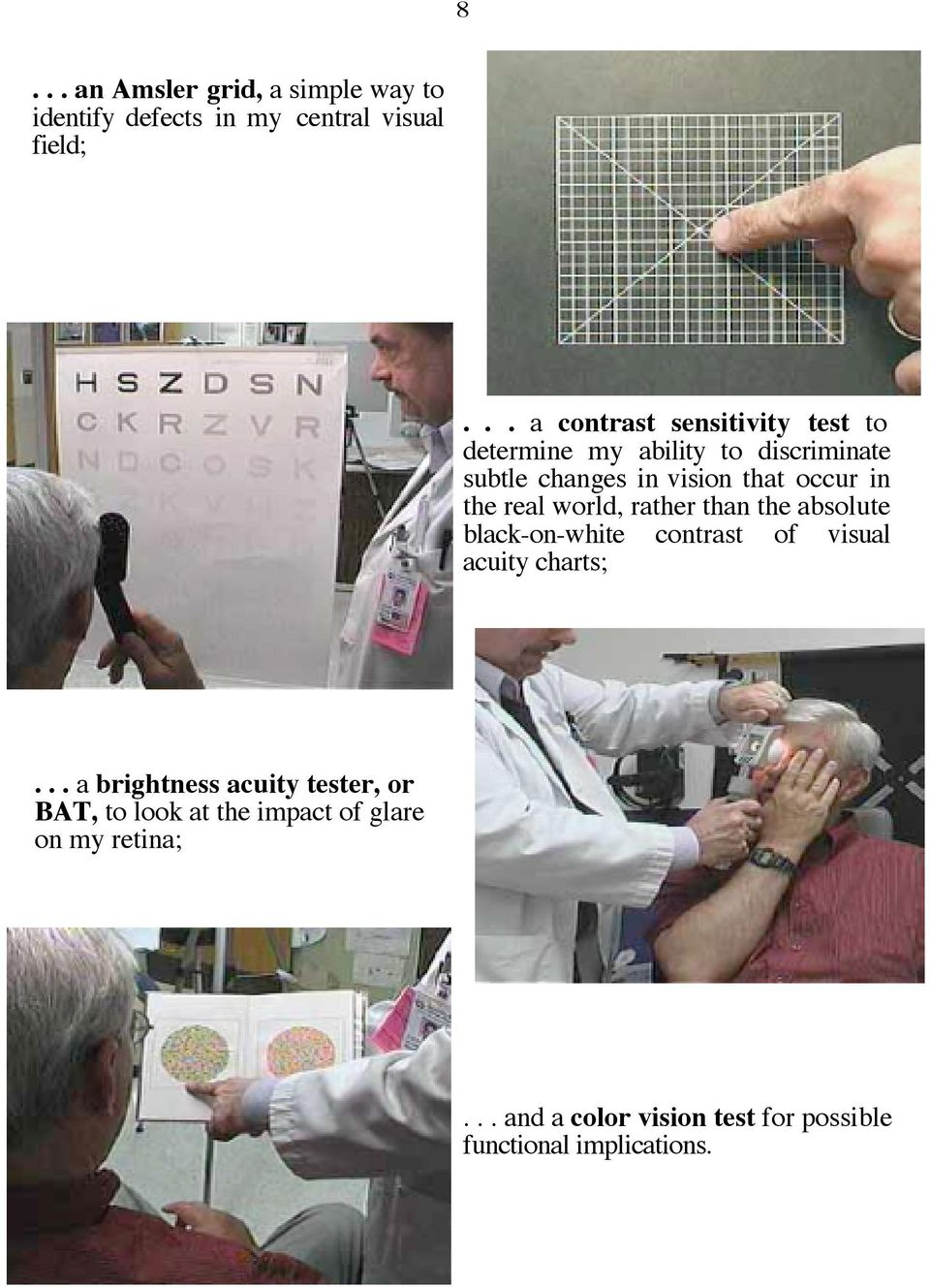 in the real world, rather than the absolute black-on-white contrast of visual acuity charts;.