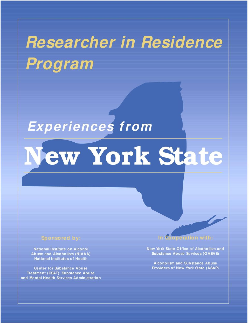 Substance Abuse and Mental Health Services Administration In Cooperation with: New York State Office of