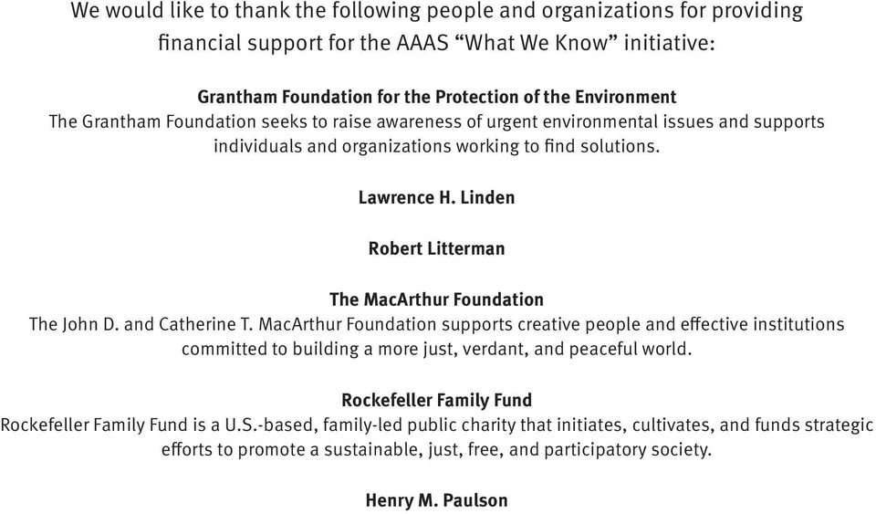 Linden Robert Litterman The MacArthur Foundation The John D. and Catherine T.