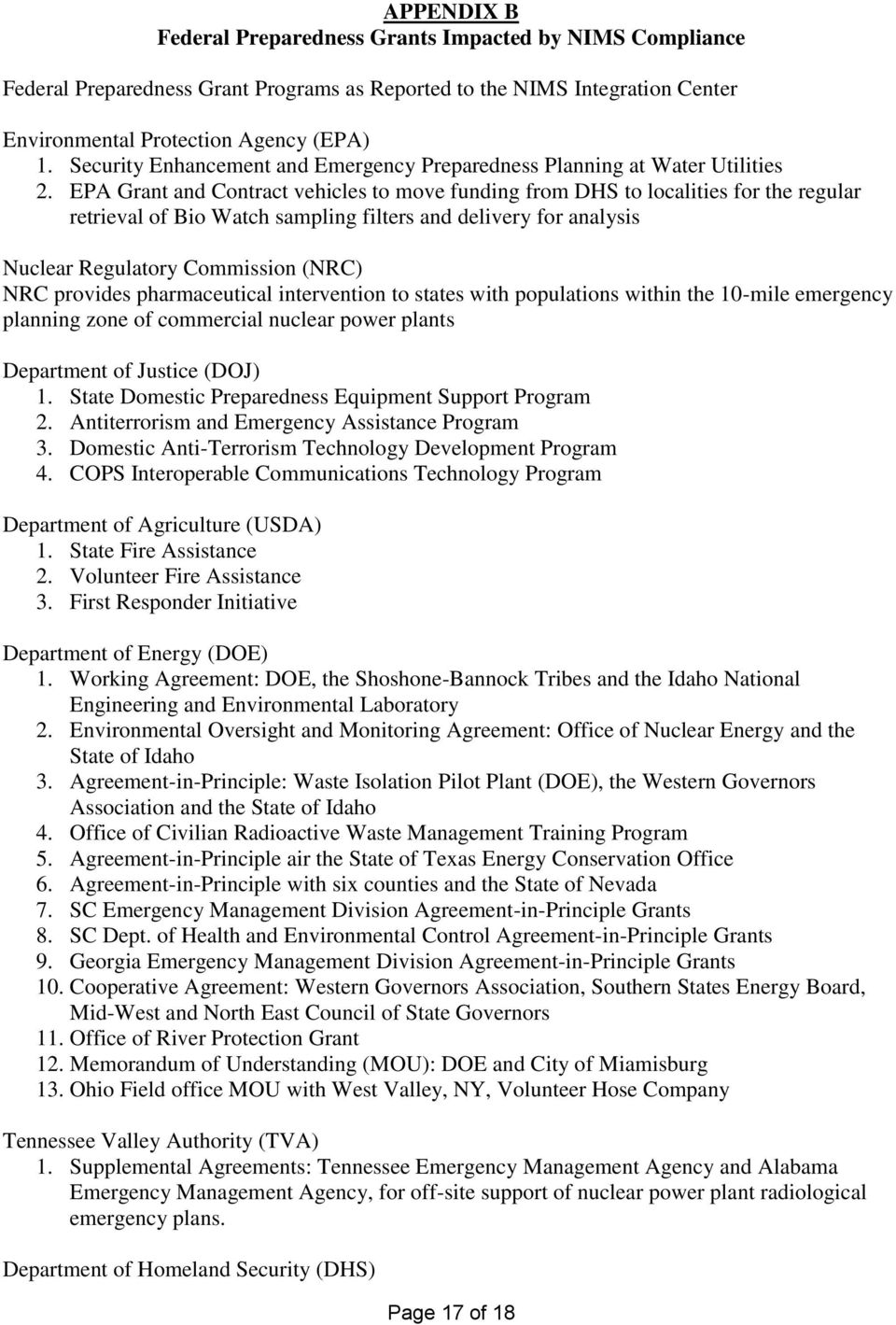 EPA Grant and Contract vehicles to move funding from DHS to localities for the regular retrieval of Bio Watch sampling filters and delivery for analysis Nuclear Regulatory Commission (NRC) NRC