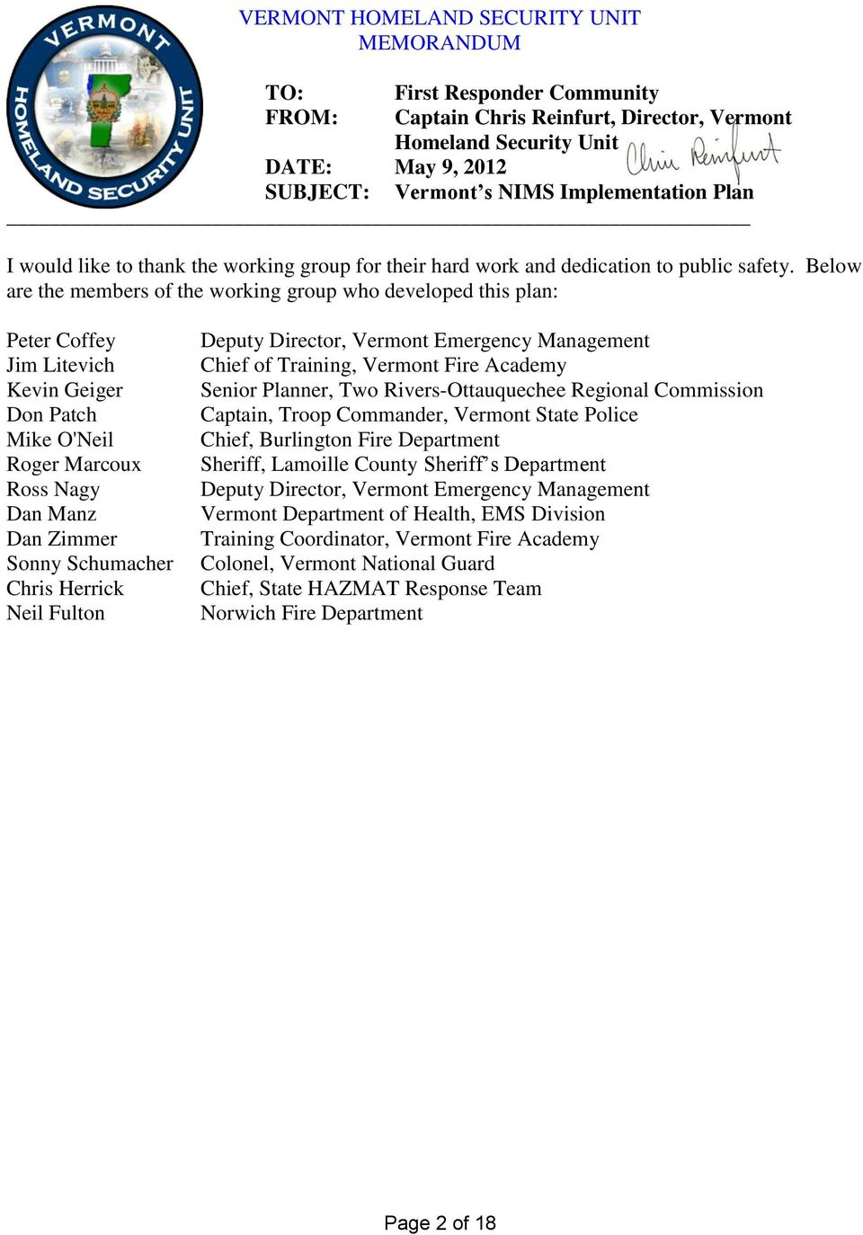 Below are the members of the working group who developed this plan: Peter Coffey Jim Litevich Kevin Geiger Don Patch Mike O'Neil Roger Marcoux Ross Nagy Dan Manz Dan Zimmer Sonny Schumacher Chris