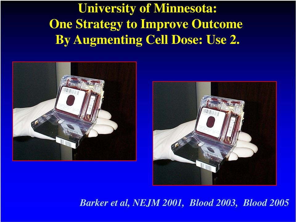 Augmenting Cell Dose: Use 2.