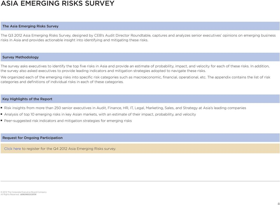 Survey Methodology The survey asks executives to identify the top five risks in Asia and provide an estimate of probability, impact, and velocity for each of these risks.