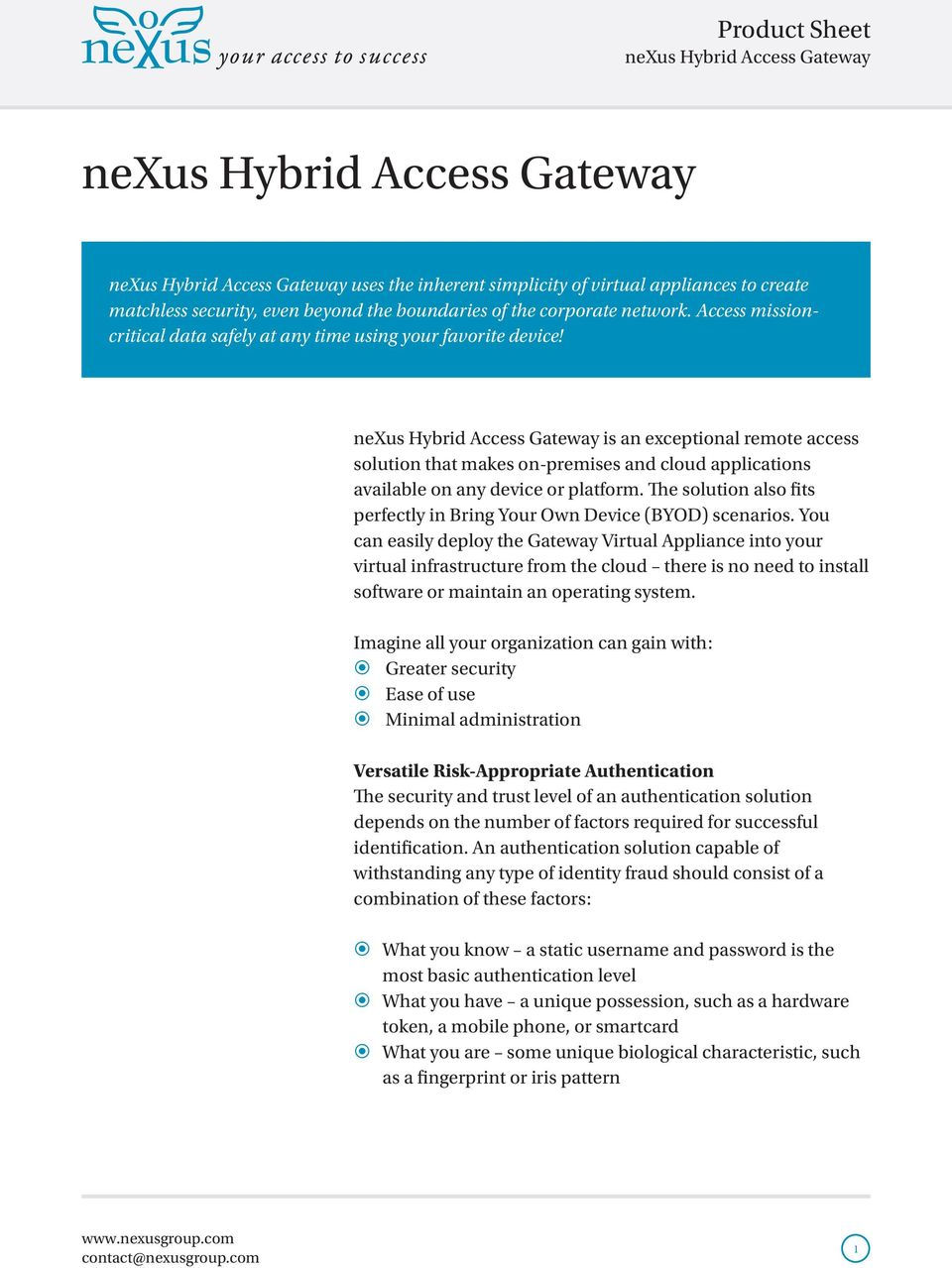 nexus Hybrid Access Gateway is an exceptional remote access solution that makes on-premises and cloud applications available on any device or platform.