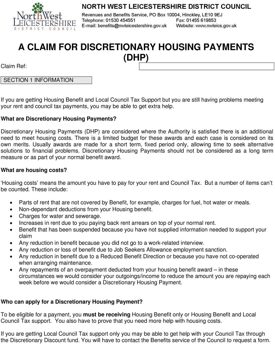 Discretionary Housing Payments (DHP) are considered where the Authority is satisfied there is an additional need to meet housing costs.
