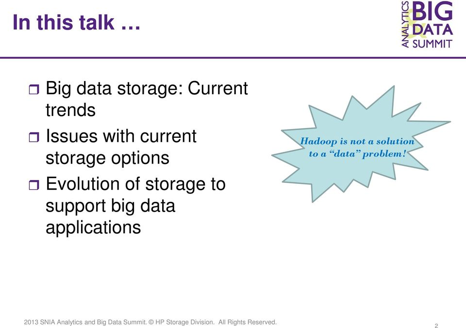 of storage to support big data applications
