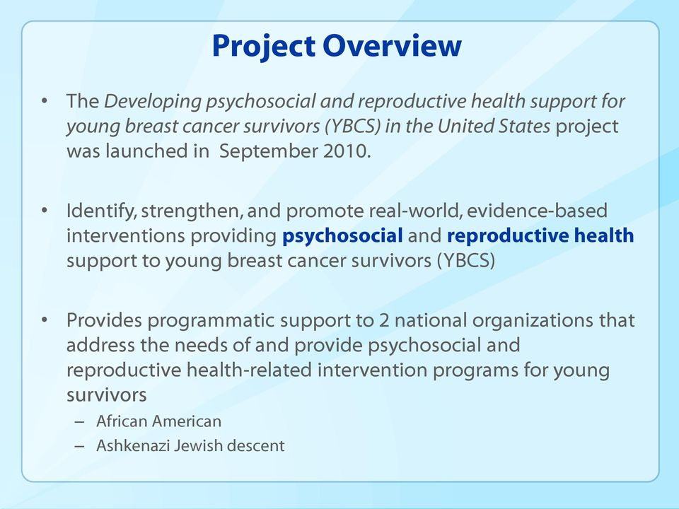 Identify, strengthen, and promote real-world, evidence-based interventions providing psychosocial and reproductive health support to young