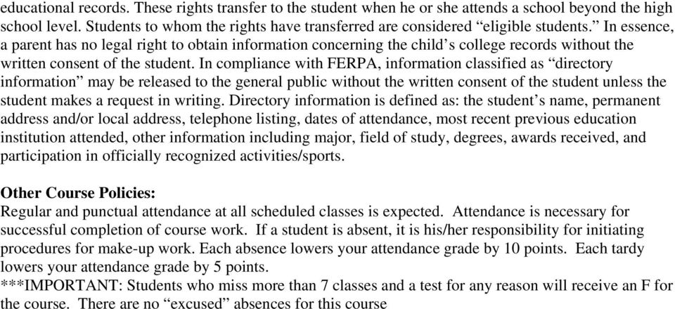 In compliance with FERPA, information classified as directory information may be released to the general public without the written consent of the student unless the student makes a request in