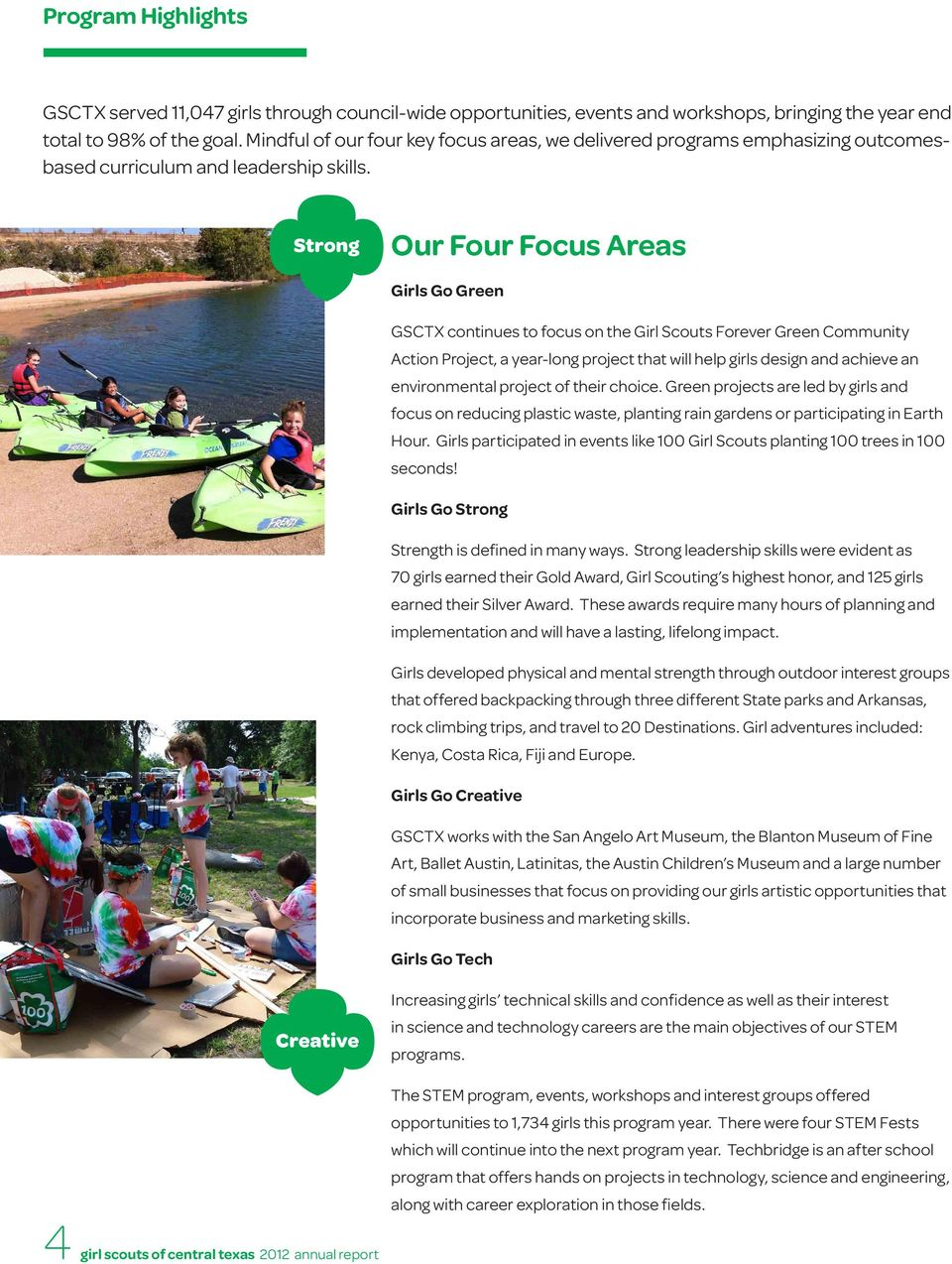 Strong Our Four Focus Areas Girls Go Green GSCTX continues to focus on the Girl Scouts Forever Green Community Action Project, a year-long project that will help girls design and achieve an